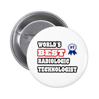 World's Best Radiologic Technologist 6 Cm Round Badge