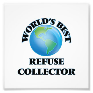 World's Best Refuse Collector Art Photo