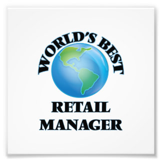 World's Best Retail Manager Photographic Print