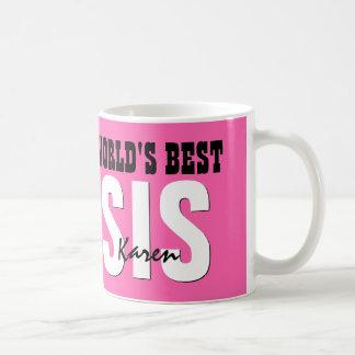 World's Best SISTER Custom Name PINK V01B Coffee Mug