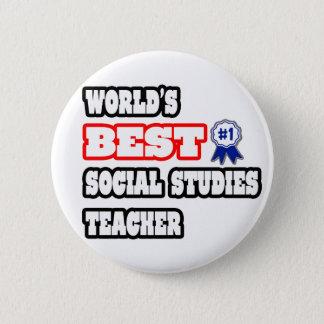 World's Best Social Studies Teacher 6 Cm Round Badge