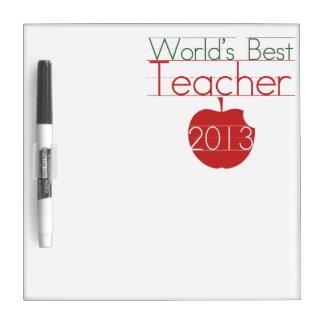 Worlds Best Teacher 2013 Dry Erase Board