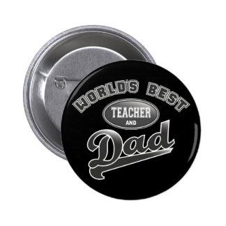 World's Best Teacher & Dad 6 Cm Round Badge
