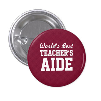 World's Best TEACHER'S AIDE Appreciation Gift A01B 3 Cm Round Badge