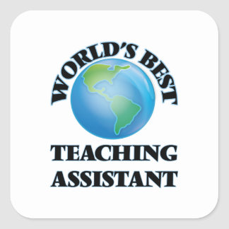 World's Best Teaching Assistant Square Sticker