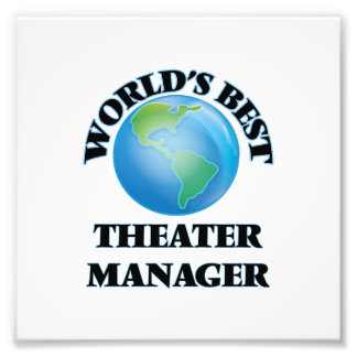 World's Best Theater Manager Art Photo