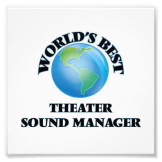 World's Best Theater Sound Manager Photograph