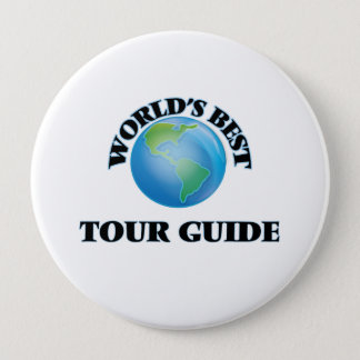 World's Best Tour Guide 10 Cm Round Badge
