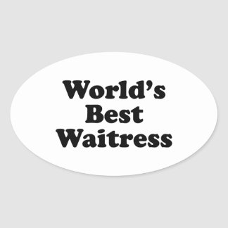World's Best Waitress Oval Sticker