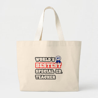 World's Bestest Special Ed. Teacher Large Tote Bag