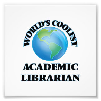 wORLD'S COOLEST aCADEMIC lIBRARIAN Photo Print