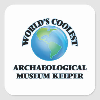 wORLD'S COOLEST aRCHAEOLOGICAL mUSEUM kEEPER Square Sticker
