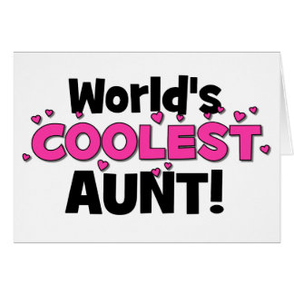 World's Coolest Aunt!  Great gift for Auntie To Be Greeting Card
