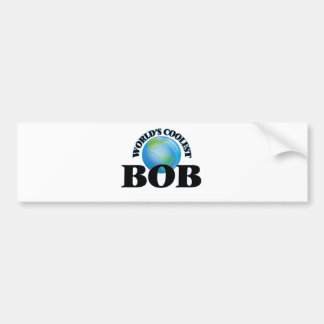 World's Coolest Bob Bumper Sticker