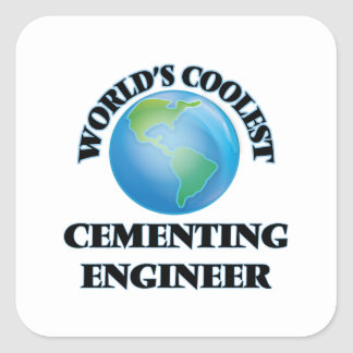World's coolest Cementing Engineer Square Sticker