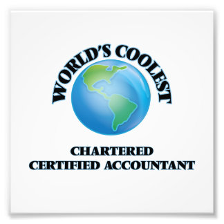 World's coolest Chartered Certified Accountant Photo Print