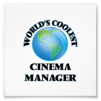 World's coolest Cinema Manager Photo Art