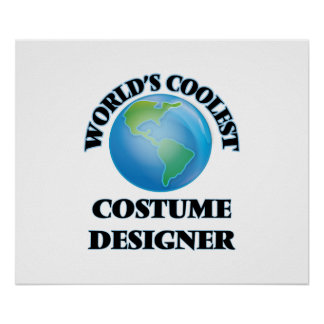 World's coolest Costume Designer Posters