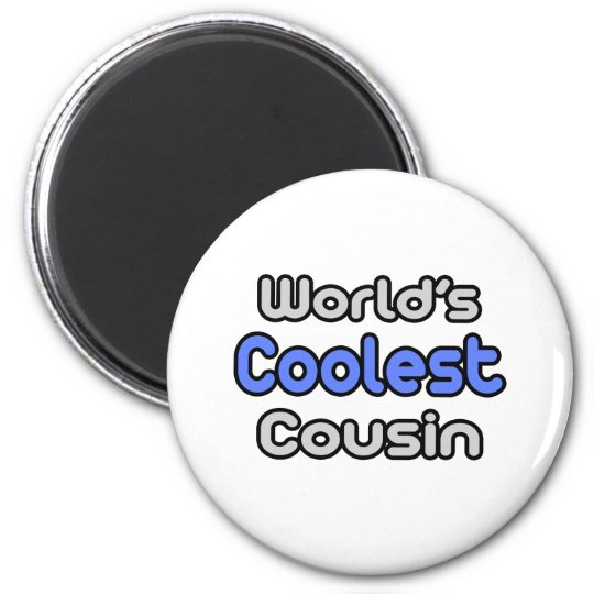 World's Coolest Cousin 6 Cm Round Magnet