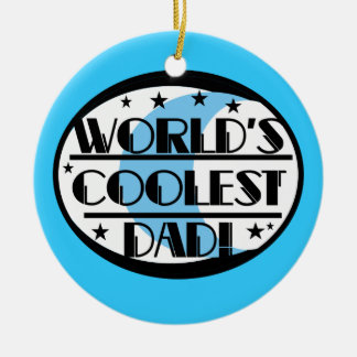 World's Coolest Dad Gifts Christmas Ornament