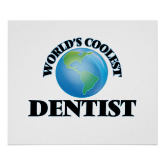 World's coolest Dentist Poster
