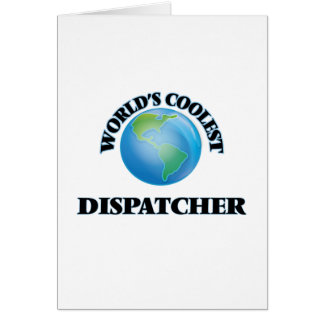 World's coolest Dispatcher Greeting Card