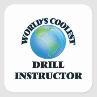 World's coolest Drill Instructor Square Sticker