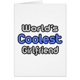 World's Coolest Girlfriend Greeting Card