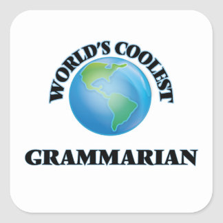 World's coolest Grammarian Square Sticker