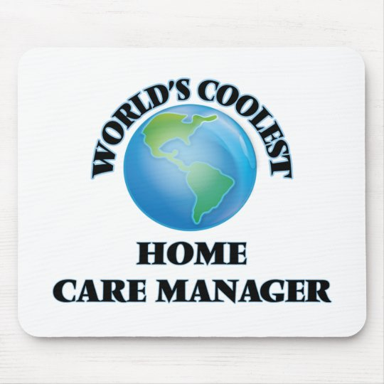 World's coolest Home Care Manager Mouse Mat