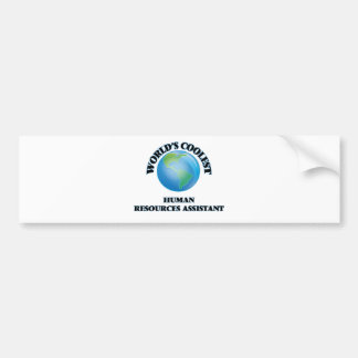 World's coolest Human Resources Assistant Bumper Stickers