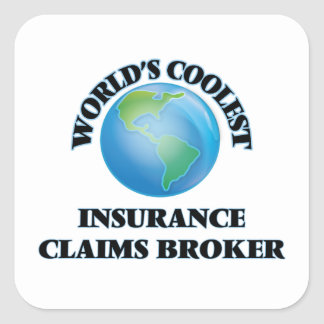 World's coolest Insurance Claims Broker Square Sticker
