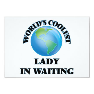 "World's coolest Lady In Waiting 5"" X 7"" Invitation Card"