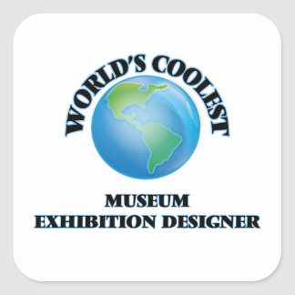 World's coolest Museum Exhibition Designer Square Sticker