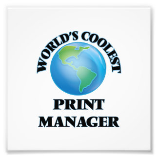 World's coolest Print Manager Photograph
