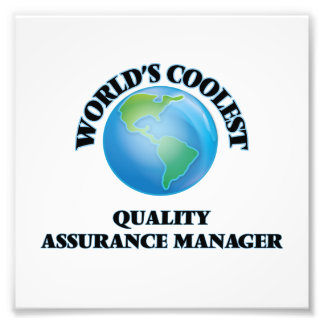 World's coolest Quality Assurance Manager Photo Print