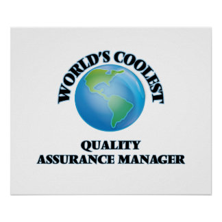 World's coolest Quality Assurance Manager Print