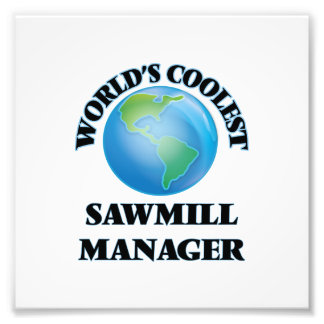 World's coolest Sawmill Manager Photograph