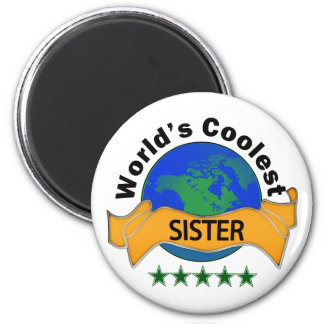 World's Coolest Sister 6 Cm Round Magnet