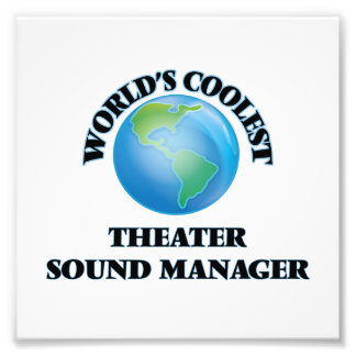 World's coolest Theater Sound Manager Photo Print