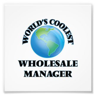 World's coolest Wholesale Manager Photographic Print