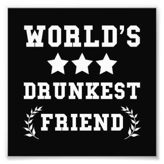 Worlds Drunkest Friend Photograph