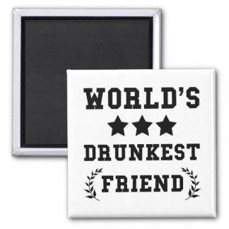 Worlds Drunkest Friend Square Magnet