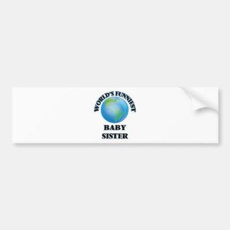 World's Funniest Baby Sister Bumper Sticker