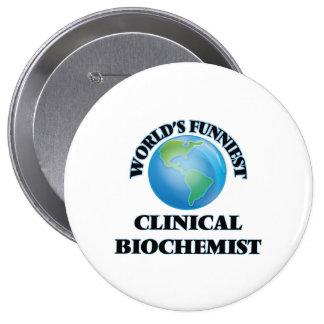 World's Funniest Clinical Biochemist 10 Cm Round Badge