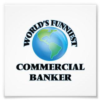 World's Funniest Commercial Banker Art Photo