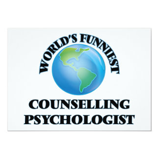 """World's Funniest Counselling Psychologist 5"""" X 7"""" Invitation Card"""