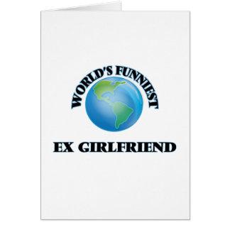 World's Funniest Ex-Girlfriend Greeting Card
