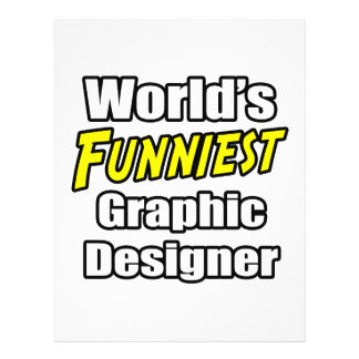 World's Funniest Graphic Designer Full Color Flyer