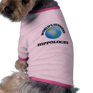 World's Funniest Hippologist Dog Tshirt